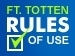 graphic with text 'Ft. Totten Rules of Use'