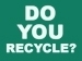 graphic with text Do You Recycle?