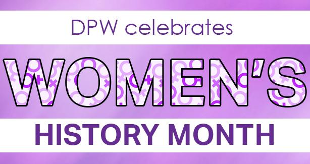 DPW Celebrates Women's History Month