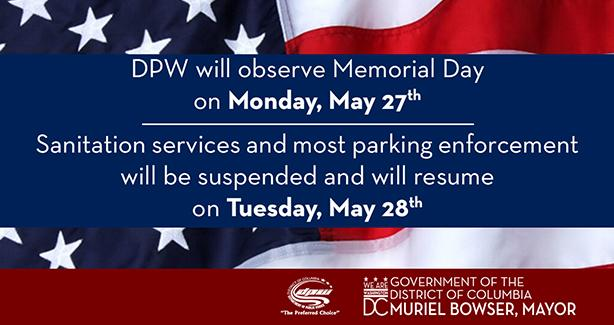 The DC Department of Public Works (DPW) will observe Memorial Day, Monday, May 27.
